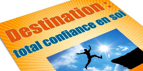 destination-totale-confiance-en-soi-ebook-gratuit-inside