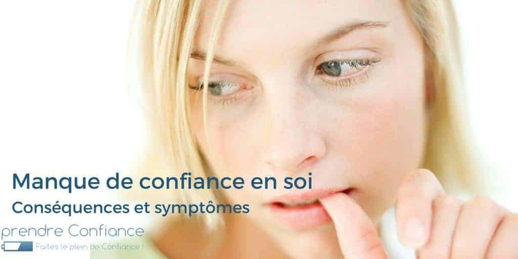 Quelles sont les symptômes et les conséquences du manque de confiance en soi ?