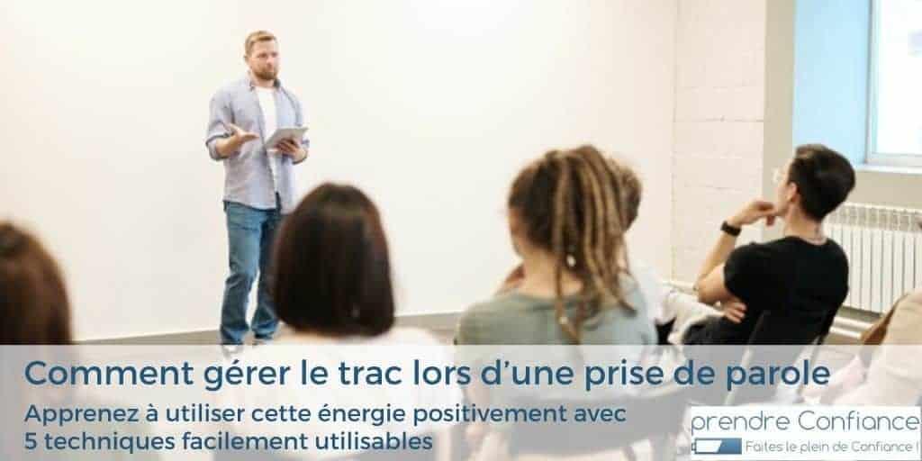 Comment gérer le trac lors d'une prise de parole : apprenez à utiliser cette énergie positivement